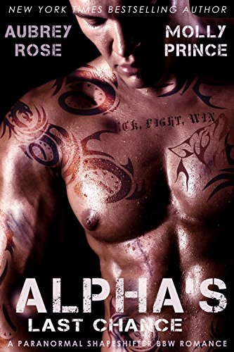 Alpha's Last Chance: A Paranormal Shapeshifter BBW Romance (Scraptown Shifters Book 2) Kindle Edition
