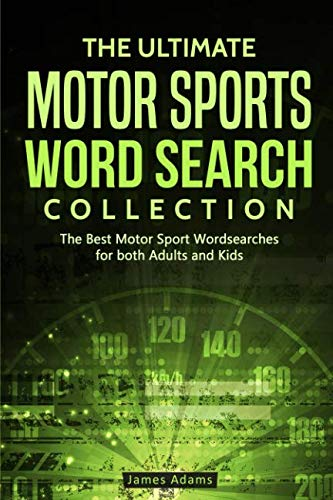 The Ultimate Motor Sports Word Search Collection: The Best Motor Sport Wordsearches for both Adults and -