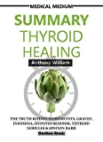 #6: SUMMARY Medical Medium Thyroid Healing: The Truth behind Hashimoto's, Graves', Insomnia, Hypothyroidism, Thyroid Nodules & Epstein-Barr