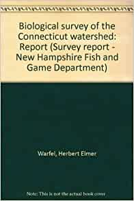 Biological survey of the connecticut watershed report for Ct fish and game