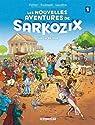 Les Nouvelles Aventures de Sarkozix, tome 1 : Sur le retour par Pothier