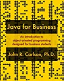 Java for Business: An introduction to object oriented programming designed for business students