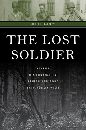 - The Lost Soldier: The Ordeal of a World War II GI from the Home Front to the Hürtgen Forest