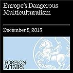 Europe's Dangerous Multiculturalism | Kenan Malik