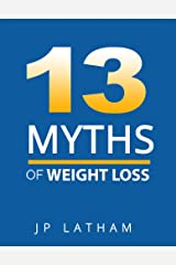 13 MYTHS OF WEIGHT LOSS Kindle Edition