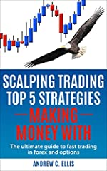 Scalping Trading Top 5 Strategies: Making Money With discusses five of the major scalping strategies available to you as a trader.              These strategies are a collection of the best strategies that have been tried and pr...