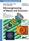 Microengineering of Metals and Ceramics - SpecialReplication Techniques, Automation and Properties