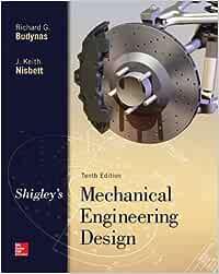 Shigley's Mechanical Engineering Design: Richard G ...