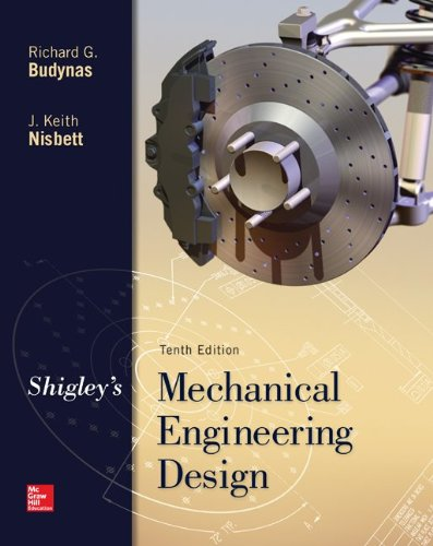 Shigley's Mechanical Engineering Design (McGraw-Hill Series in Mechanical Engineering) (Design Machine)
