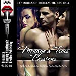 Ménage à Trois Passions: Ten FFM Threesome Erotica Stories | Kathi Peters,Sara Scott,Lisa Myers,Mary Ann James,Amber Cross,Missy Allen,Anna Price