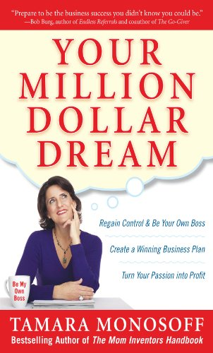 Your Million Dollar Dream: Regain Control and Be Your Own Boss. Create a Winning Business Plan. Turn Your Passion into Profit. Pdf