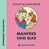 Manfred& Elke: Wimmlinger Geschichten