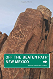 New Mexico Off the Beaten Path, 9th: A Guide to Unique Places (Off the Beaten Path Series)