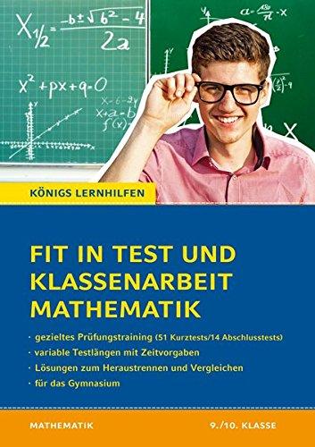 fit-in-test-und-klassenarbeit-mathematik-9-10-klasse-gymnasium-51-kurztests-und-14-klassenarbeiten-knigs-lernhilfen