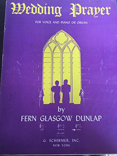 Wedding Prayer for Voice and Piano or Organ By Fern Glasgow Dunlap 1941 Edition