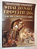 What to Save from the '80s, Charles Jordan, 0449901866