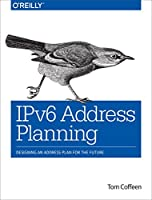 IPv6 Address Planning: Designing an Address Plan for the Future Front Cover