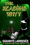 The Reasons Why, Shawnte Lawrence, 098314852X