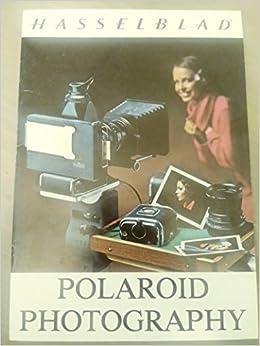 Hasselblad: Polaroid Photography: Amazon com: Books