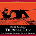 Thunder Run: The Armored Strike to Capture Baghdad Audiobook by David Zucchino Narrated by Richard M. Davidson