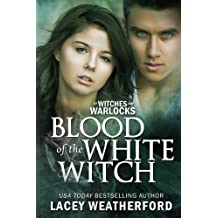 Blood of the White Witch (Of Witches and Warlocks Book 3)
