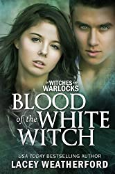 Blood of the White Witch (Of Witches and Warlocks Book 3) (English Edition)