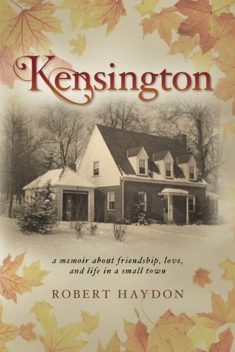 Kensington: a memoir about friendship, love, and life in a small town