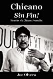 Chicano Sin Fin! : Memoirs of a Chicano Journalist, Olvera, Joe, 0977799298