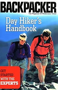 Brand: Mountaineers Books Day Hiker's Handbook: Get Started The Experts (Backpacker Magazine)