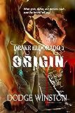 DRAKE ELDORADO: ORIGIN (Book 3)