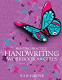Printing Practice Handwriting Workbook for Girls