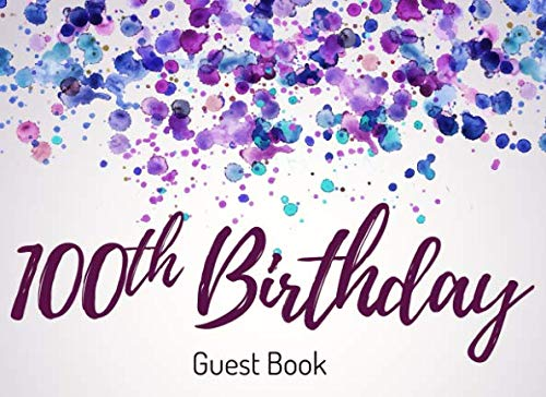 100th Birthday Guest Book: Memory Signature Registry - Keepsake Registration - Large]()