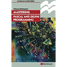 Mastering Pascal and Delphi Programming (Palgrave Master S) by William Buchanan (1998-06-18)