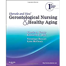 Ebersole and Hess' Gerontological Nursing and Healthy Aging, Canadian Edition