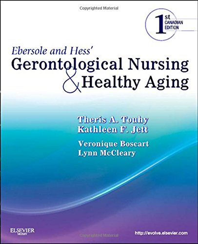 Ebersole and Hess' Gerontological Nursing and Healthy Aging, Canadian Edition by Brand: ELSEVIER