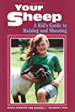 img - for Your Sheep: A Kid's Guide to Raising and Showing by Darrell L. Salsbury (1992-01-08) book / textbook / text book