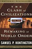 Book cover for The Clash of Civilizations and the Remaking of World Order