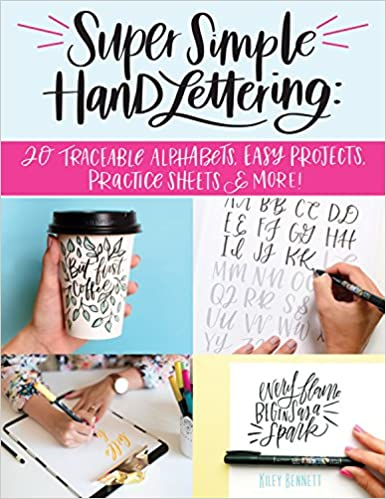 super simple hand lettering 20 traceable alphabets easy projects practice sheets more design originals includes technique guides skill building exercises art prints vellum tracing paper