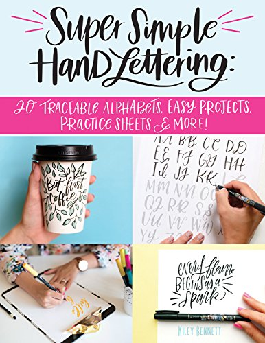 Creative Lettering - Super Simple Hand Lettering: 20 Traceable Alphabets, Easy Projects, Practice Sheets & More! (Design Originals) Includes Technique Guides, Skill-Building Exercises, Art Prints, & Vellum Tracing Paper