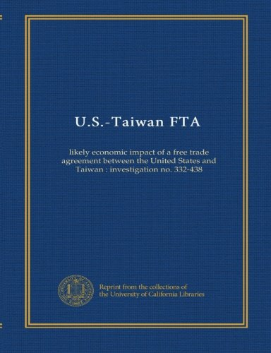 Us Taiwan Fta Likely Economic Impact Of A Free Trade Agreement