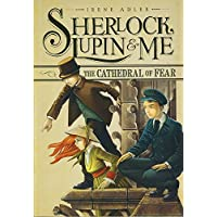The Cathedral of Fear (Sherlock, Lupin, & Me)