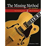 The Missing Method for Guitar, Book 2: Note Reading in the 5th Position (Frets 5-9) (Note Reading Series)