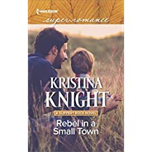 Rebel in a Small Town (A Slippery Rock Novel)
