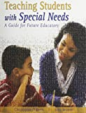 Teaching Students with Special Needs : A Guide for Future Educators, Beattie, John and Obrien, Christopher, 1465204938