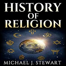 History of Religion Audiobook by Michael J. Stewart Narrated by Erich Bailey