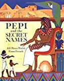 Pepi and the Secret Names, Jill Paton Walsh, 1845073517