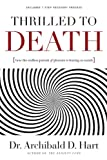 img - for Thrilled to Death: How the Endless Pursuit of Pleasure Is Leaving Us Numb book / textbook / text book