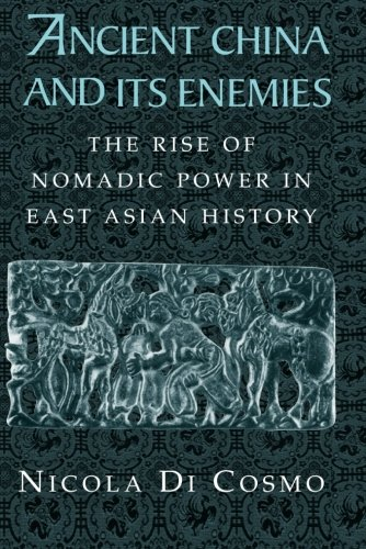 Garden Far East - Ancient China and its Enemies: The Rise of Nomadic Power in East Asian History
