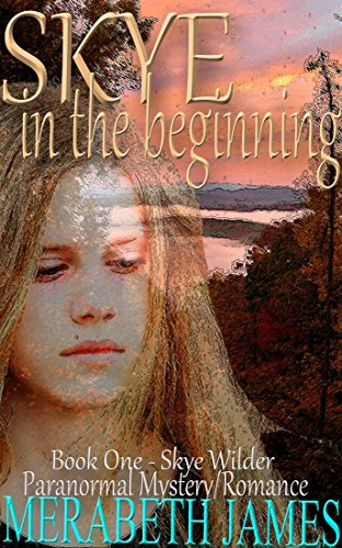 Book: Skye - in the beginning (Skye Wilder Series Book 1) by Merabeth James