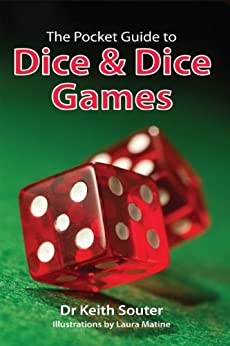The Pocket Guide to Dice and Dice Games by [Souter, Dr. Keith]